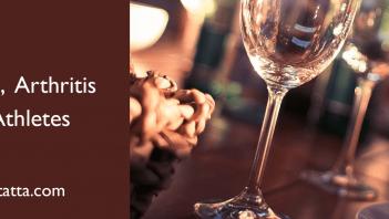 Alcohol, Arthritis, and Athletes