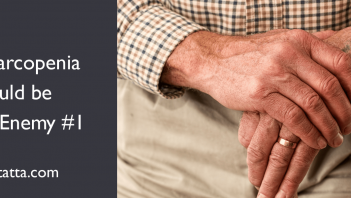 Why Sarcopenia Should Be Public Enemy