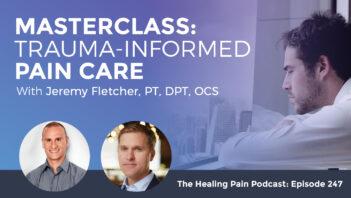 HPP 247 | Trauma Informed Pain Care